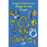 Rings for the Finger; From the Earliest Known Times to the Present, With Full Descriptions of the Origin, Early...
