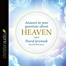 Answers to Your Questions About Heaven (       UNABRIDGED) by David Jeremiah Narrated by Bob Souer