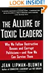 The Allure of Toxic Leaders: Why We F...