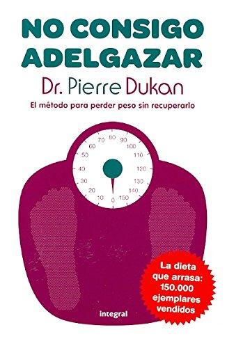 No consigo adelgazar de Pierre Dukan