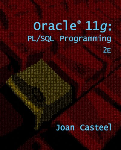 Oracle 11g: PL/SQL Programming, by Joan Casteel