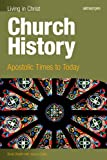 img - for Church History-student text: Apostolic Times to Today (Living in Christ) book / textbook / text book