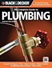 Black & Decker The Complete Guide to Plumbing, Updated 5th Edition: Faucets & Fixtures - PEX - Tubs & Toilets - Water Heaters - Troubleshooting & Repair - Much More (Black & Decker Complete Guide)