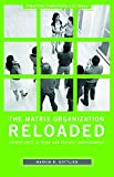 img - for The Matrix Organization Reloaded: Adventures in Team and Project Management (Creating Corporate Cultures) by Marvin R. Gottlieb (2007-08-30) book / textbook / text book