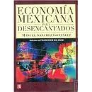 Economía mexicana para desencantados (Historia) (Spanish Edition)