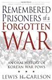 img - for Remembered Prisoners of a Forgotten War: An Oral History of Korean War POWs book / textbook / text book