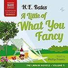 A Little of What You Fancy: The Larkin Novels, Book 5 Hörbuch von H. E. Bates Gesprochen von: Philip Franks