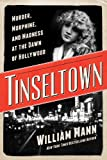 img - for Tinseltown: Murder, Morphine, and Madness at the Dawn of Hollywood book / textbook / text book