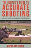 img - for The Hunter's Guide to Accurate Shooting: How to Hit What You're Aiming at in Any Situation book / textbook / text book