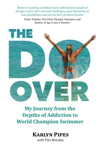 The Do-Over: My Journey from the Depths of Addiction to World Champion Swimmer PDF