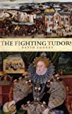 The Fighting Tudors (1905615523) by Loades, David