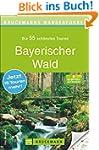Wanderf�hrer Bayerischer Wald: Die 55...