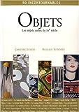 echange, troc Christine Sievers, Nicolaus Schröder - Objets : Les objets cultes du XXe siècle