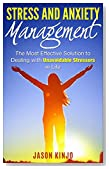 Stress: Stress and Anxiety Management: The Most Effective Solution to Dealing with Unavoidable Stressors in Life (Stress Relief, Anxiety Management, Stress Free, Business Stress, Happiness)