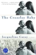 The Crossley Baby (Ballantine Reader's Circle) by Jacqueline Carey cover image