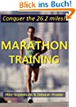 Marathon Training: Your Guide To Conq...