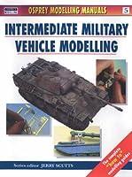 Intermediate Military Vehicle Modelling (Compendium Modelling Manuals)