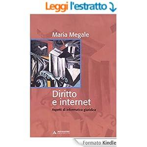 DIRITTO E INTERNET. ASPETTI DI INFORMATICA GIURIDICA DIRITTO E INTERNET: Aspetti di informatica giuridica (Manuali)