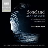 Garner: Boneland (Unabridged) (Naxos Complete Classics) (The Weirdstone Trilogy) (The Weridstone Trilogy)by Alan Garner