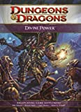 Divine Power: A 4th Edition D&D Supplement(Rob Heinsoo/Richard Baker/Logan Bonner/Robert J. Schwalb)