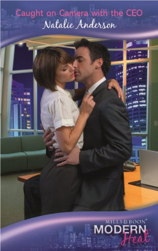 Caught on Camera with the CEO (Mills & Boon Modern Heat)
