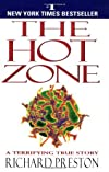 The Hot Zone: A Terrifying True Story (Edition unknown) by Preston, Richard [Paperback(1999£©]