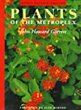 img - for Plants of the Metroplex: Newly Revised Edition book / textbook / text book