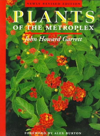 Plants of the Metroplex: Newly Revised Edition