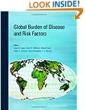 Global Burden of Disease and Risk Factors (Lopez, Global Burden of Diseases and Risk Factors)