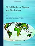 img - for Global Burden of Disease and Risk Factors (Lopez, Global Burden of Diseases and Risk Factors) book / textbook / text book