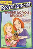 img - for Where Do You Belong? (Rockett's World) book / textbook / text book