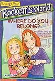img - for Where Do You Belong? (Rockett's World) book / textbook / text book