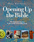 Opening Up the Bible: The Ideal Introduction to the World's Best-selling Book Mary Batchelor