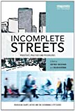Incomplete Streets: Processes, practices, and possibilities (Routledge Equity, Justice and the Sustainable City series)