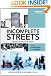 Incomplete Streets: Processes, practi...