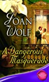 A Dangerous Masquerade (Silhouette Shipping Cycle) (0263850331) by Wolf, Joan