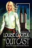 Louise Cooper The Outcast (Time Master Trilogy)