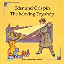 The Moving Toyshop (       UNABRIDGED) by Edmund Crispin Narrated by Stephen Thorne