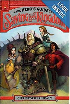 The Hero's Guide to Saving Your Kingdom - Christopher Healy (Author), Todd Harris (Illustrator)