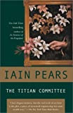 The Titian Committee (Jonathan Argyll Mysteries) (0425185001) by Pears, Iain