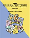 The school portfolio :  a comprehensive framework for school improvement /