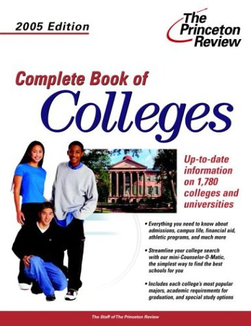 Complete Book Of Colleges, 2005 Edition (College Admissions Guides)