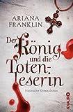 Der König und die Totenleserin: Historischer Kriminalroman