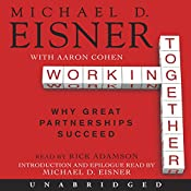 Working Together: Why Great Partnerships Succeed | [Michael D. Eisner, Aaron R. Cohen]