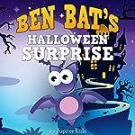Ben Bat's Halloween Surprise |  Jupiter Kids