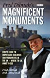 Fred Dibnah's Magnificent Monuments: A Guide to the Most Impressive Structures in Britain and Northern Ireland - Where to Go, What to See (0563551739) by Dibnah, Fred