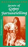Secrets of Gypsy Fortunetelling (Llewellyn's New Age Series) (0875420516) by Buckland, Raymond