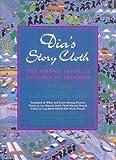 Dia's Story Cloth: The Hmong People's Journey of Freedom, translated in White and Green Hmong Dialects: Diav Daim Paj Ntaub Dab Neeg / Dlav Dlaim Paaj Ntaub Lug Nruag