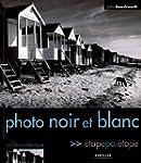 Photo noir et blanc : Etape par �tape