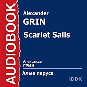 Scarlet Sails [Russian Edition] Audiobook